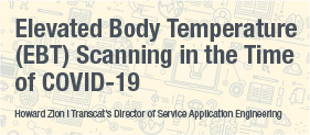 Elevated Body Temperature (EBT) Scanning in the Time of COVID-19
