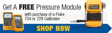 Get a FREE Pressure Module with Purchase of Fluke 754 or 729 Calibrator! Shop Now