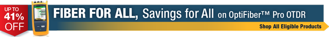 Big Savings on Selected Fiber Products from Fluke Networks for a Limited Time!