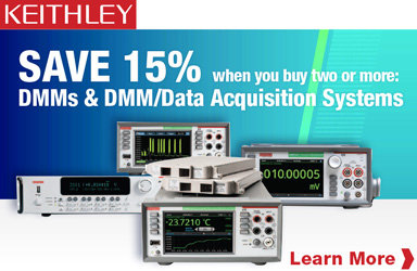 15 % off when you but two or more select Keithley DMMs!