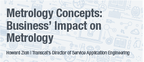 Metrology Concepts:Business' Impact on Metrology White Paper