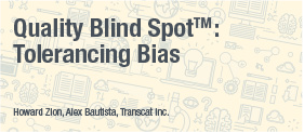 Quality Blind Spot: Tolerancing Bias