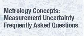 Metrology and Measurement Uncertainty - Frequently Asked Questions