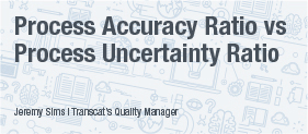 Process Accuracy Ratio vs  Process Uncertainty Ratio White Paper