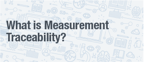 What is meant by Measurement Traceability White Paper
