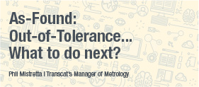 Transcat White Paper: As Found Out of Tolerance - What to do next